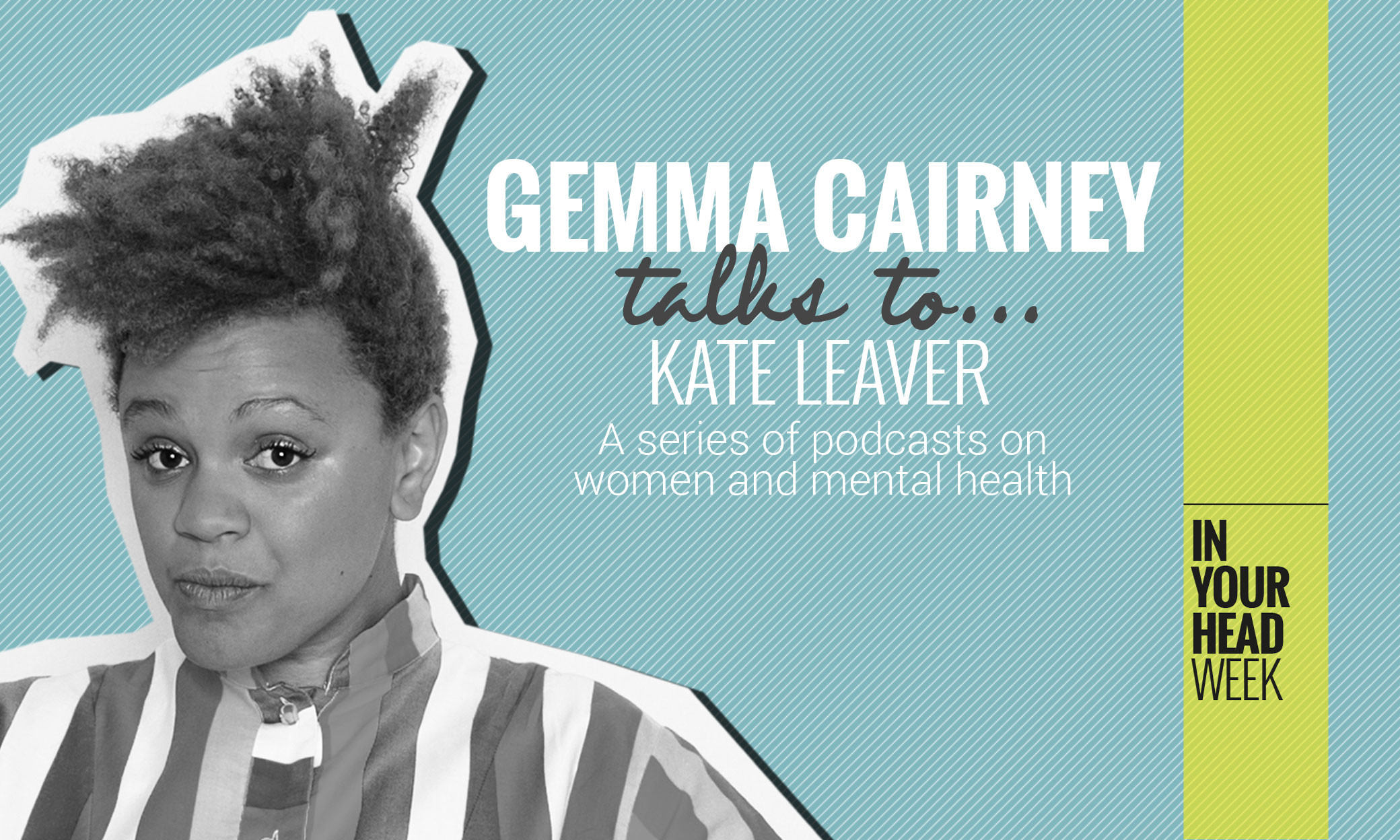in my head with gemma cairney - Kate Leaver appears on presenter/journalist/champion Gemma Cairney's podcast series, In My Head, to talk about bipolar disorder. For The Pool.