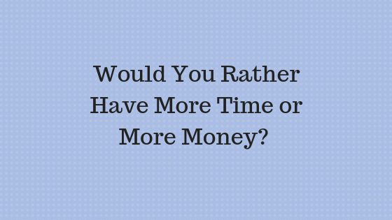 Would You Rather Have More Money or More Time_ Runey & Associates Wealth Management.png