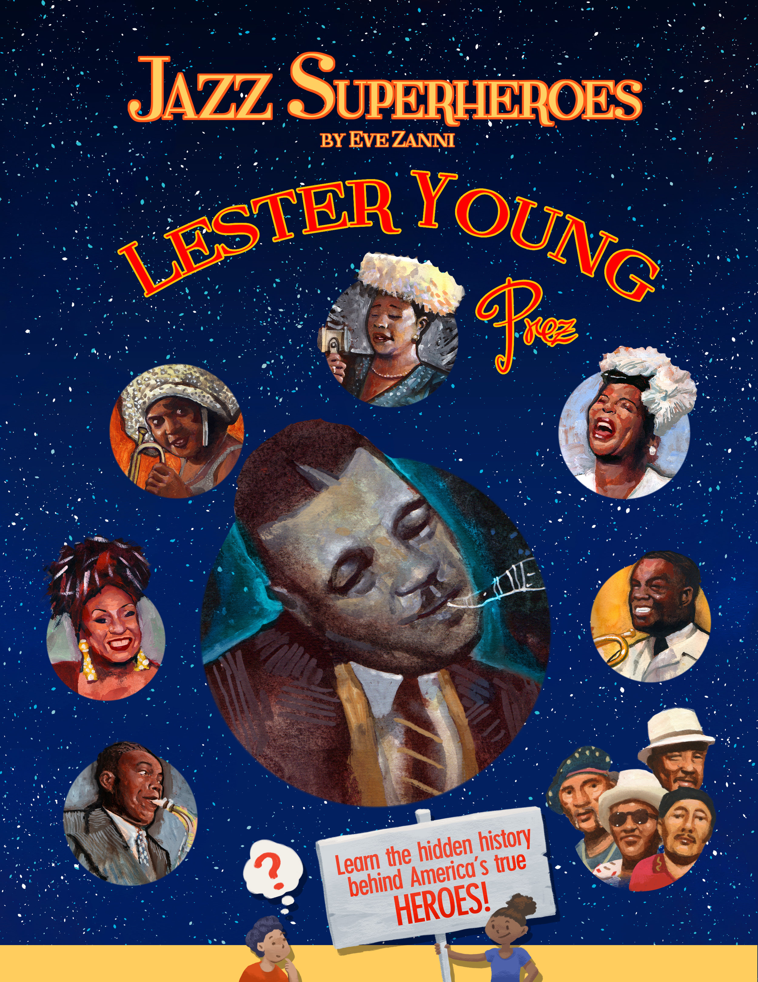 Jazz Superheroes By Eve Zanni is a book about Lester Young