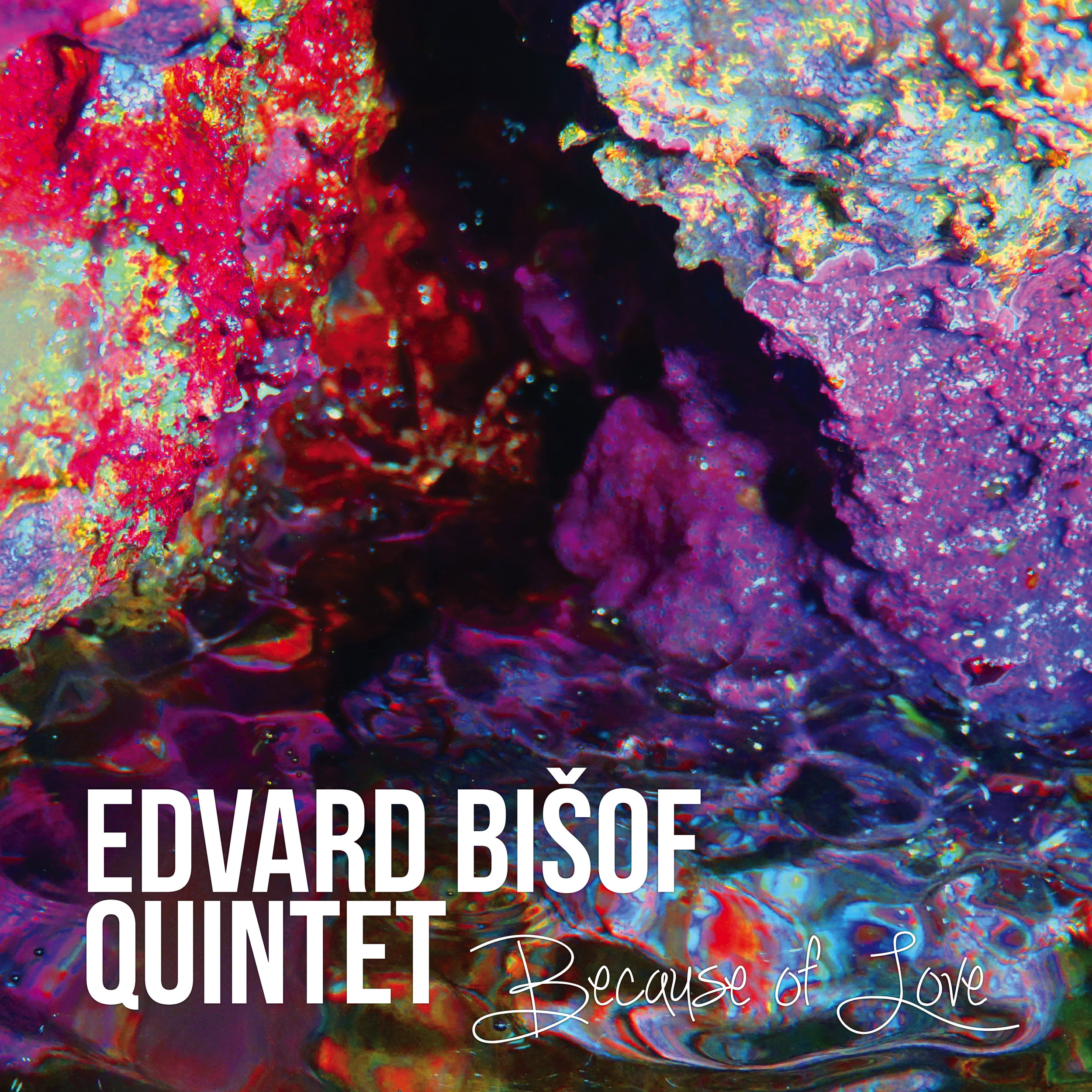 Edvard Bišof Quintet – Because of Love