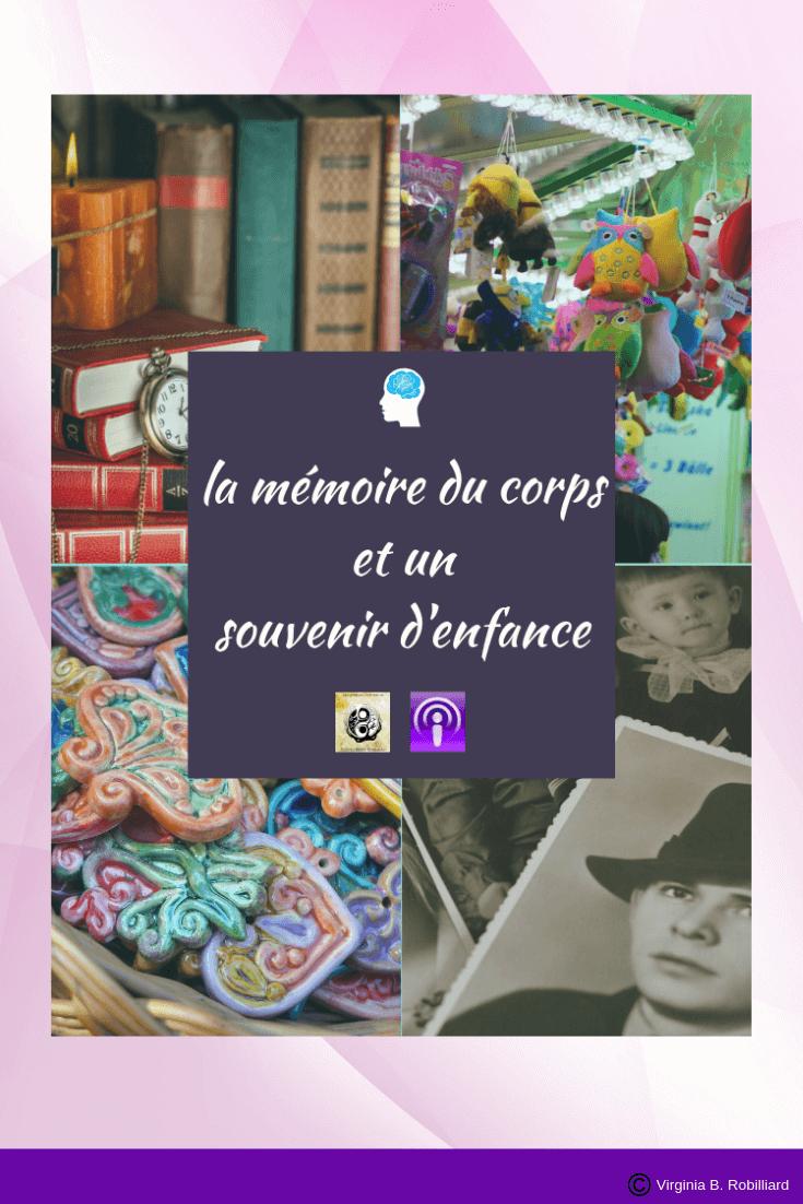 Mémoire, Corps, Souvenir, Enfance, bien-être, petite histoire, développement personnel, tranches de vie