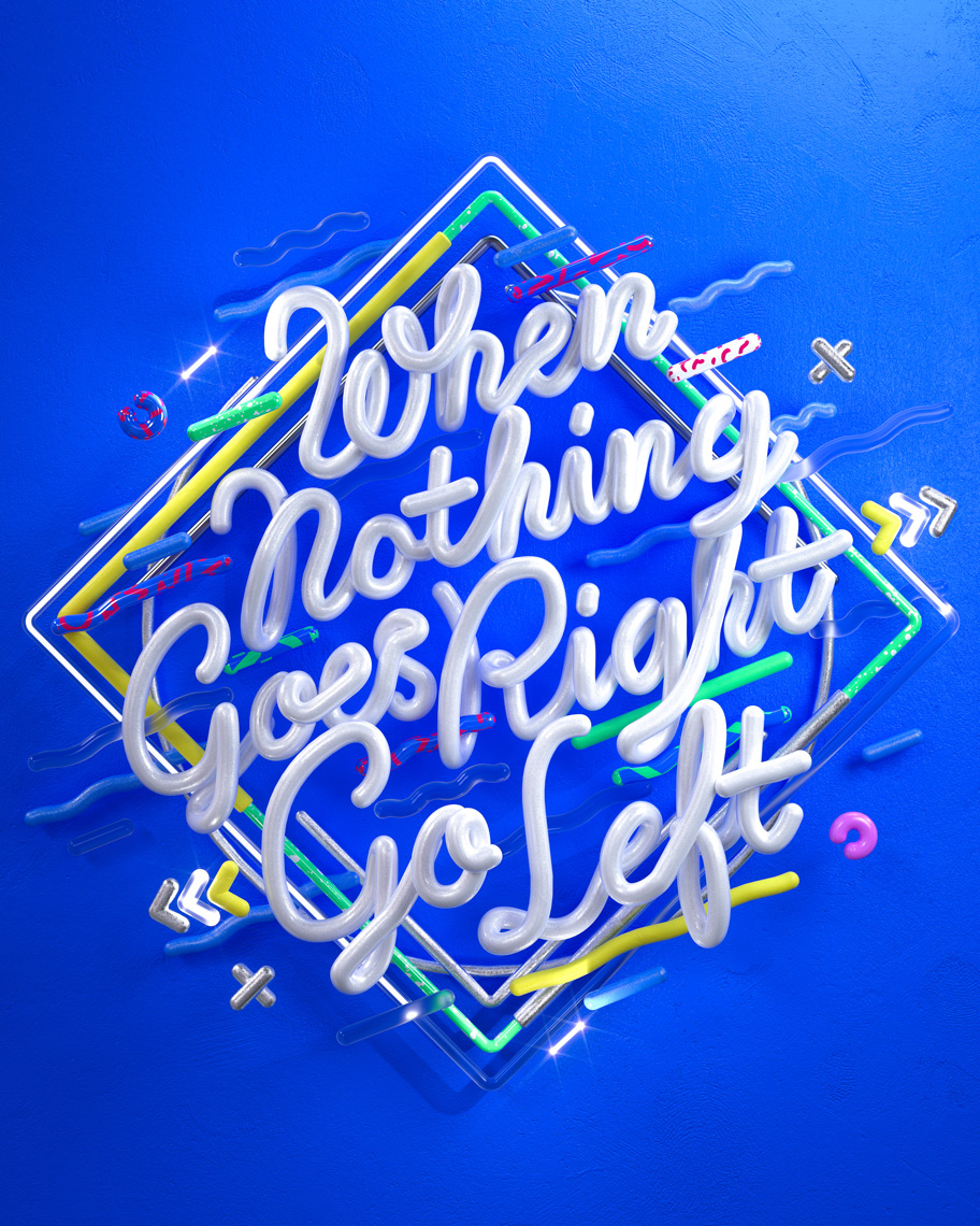 WhenNothingGoesRightGoLeft_Ben-Fearnley_Typography01.jpeg