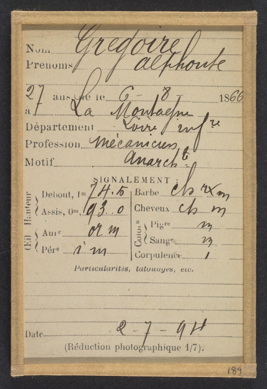 Grégoire. Alphonse. 27 ans, né à La Montagne (Loire-Inférieure). Mécanicien. Anarchiste. 2/7/94.,1894