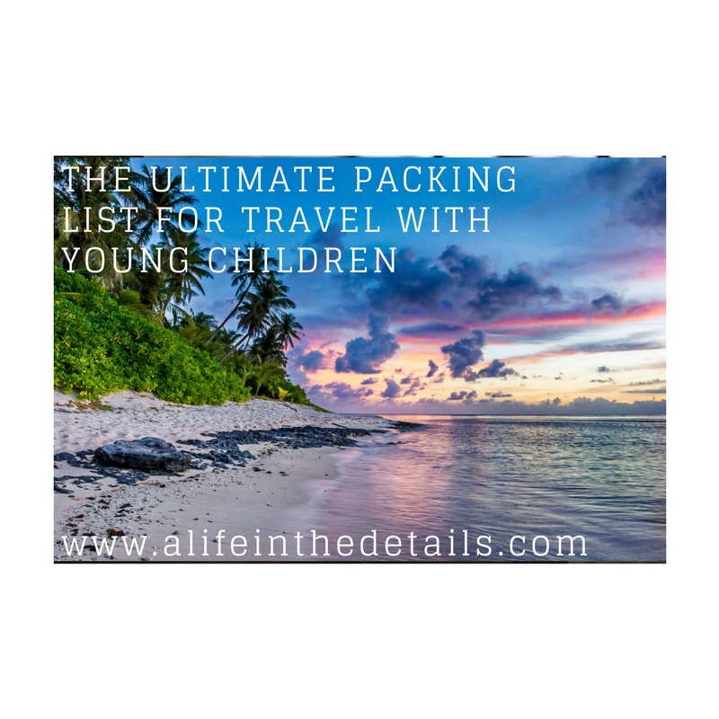 THE ULTIMATE PACKING LIST FOR TRAVEL WITH YOUNG CHILDREN.png