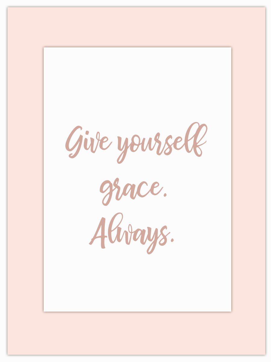 Let my Monday Muse motivate you through the week! - When things are a little tough, when the path you're walking isn't quite what you had envisioned… remember to give yourself grace… it's ok not to be ok and things will get better. I promise!