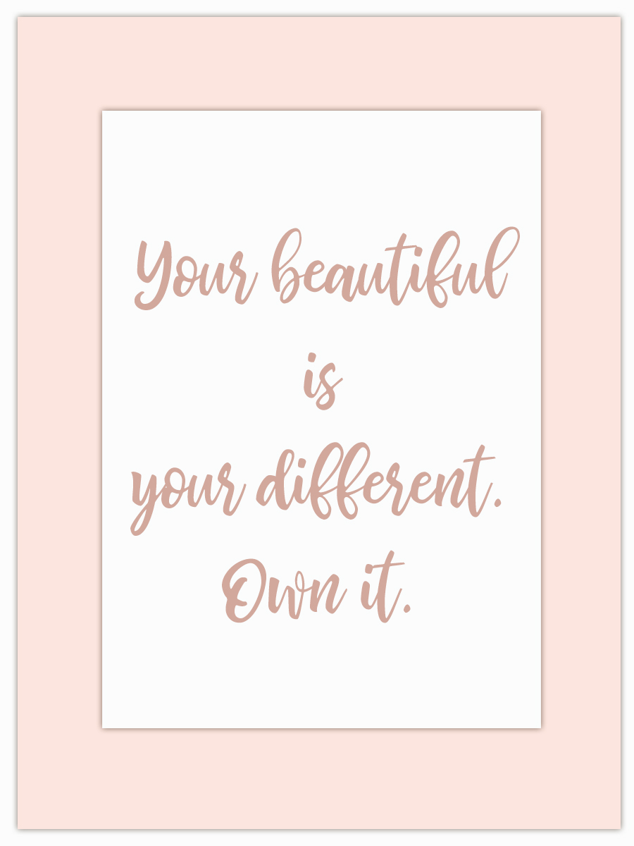 Let my Monday Muse motivate you through the week! - We all have our own kind of beautiful - that's what makes us different so make sure you own yours!