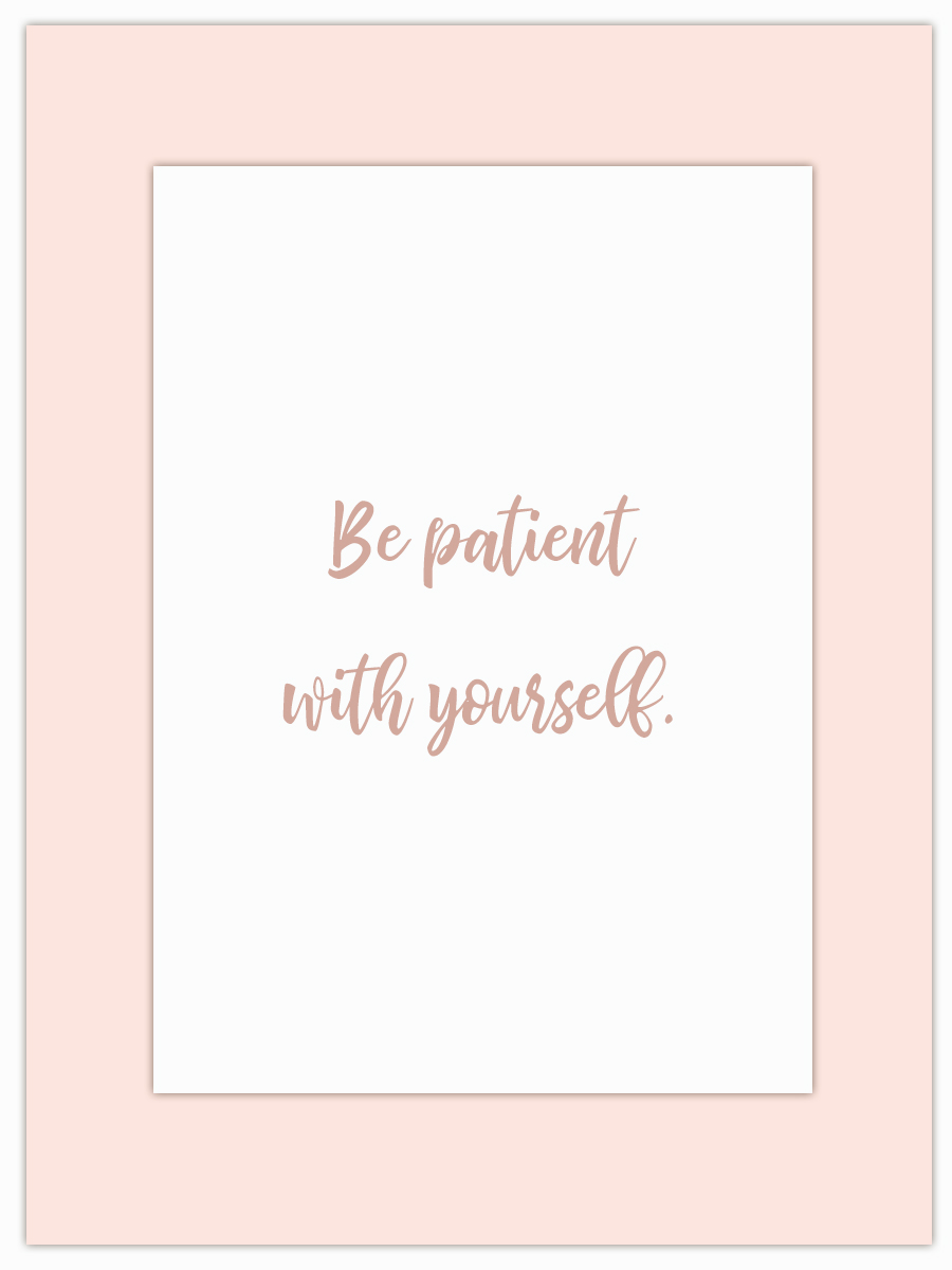 Let my Monday Muse motivate you through the week! - We are our own worst critics… give yourself patience!
