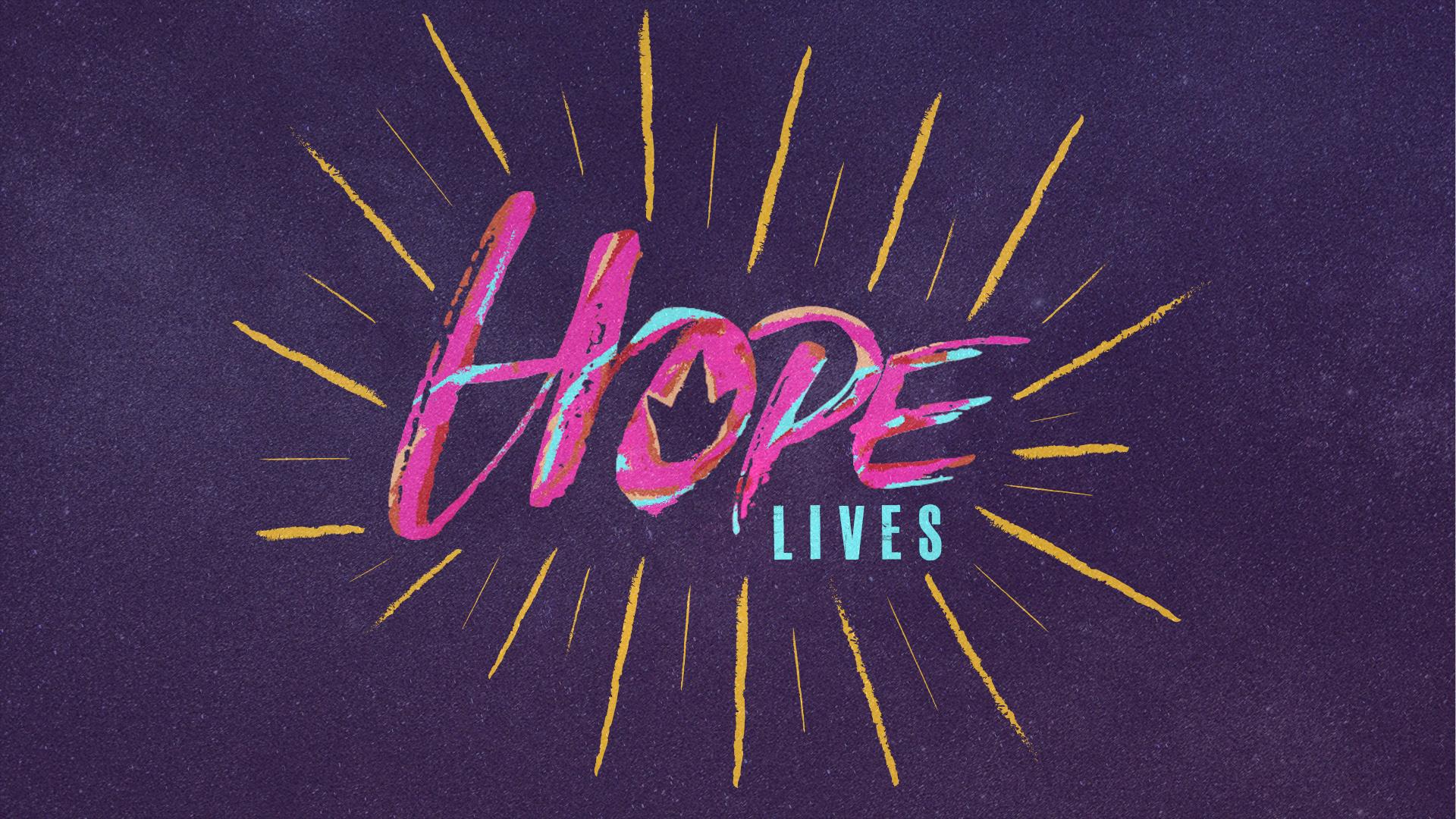 Hope Lives
