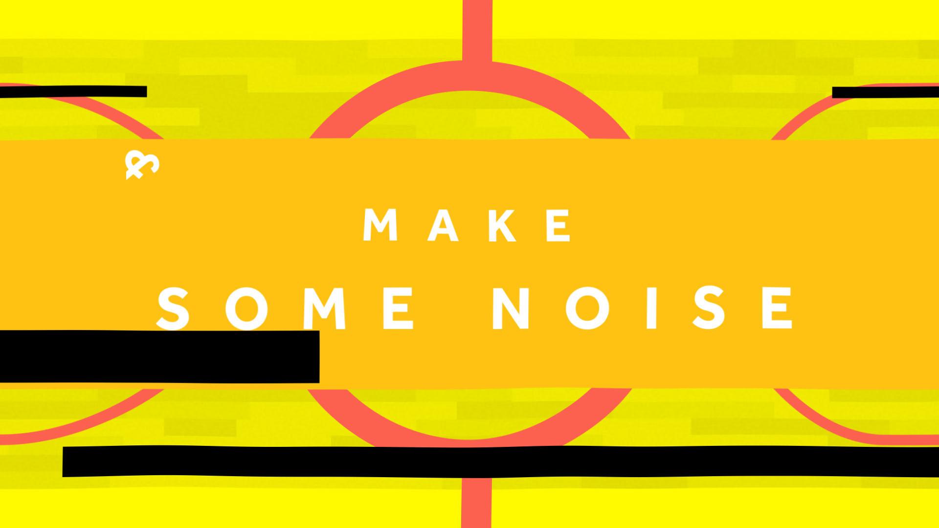 3. Make_Some_Noise (-03-05) (0-00-02-10) copy.jpg