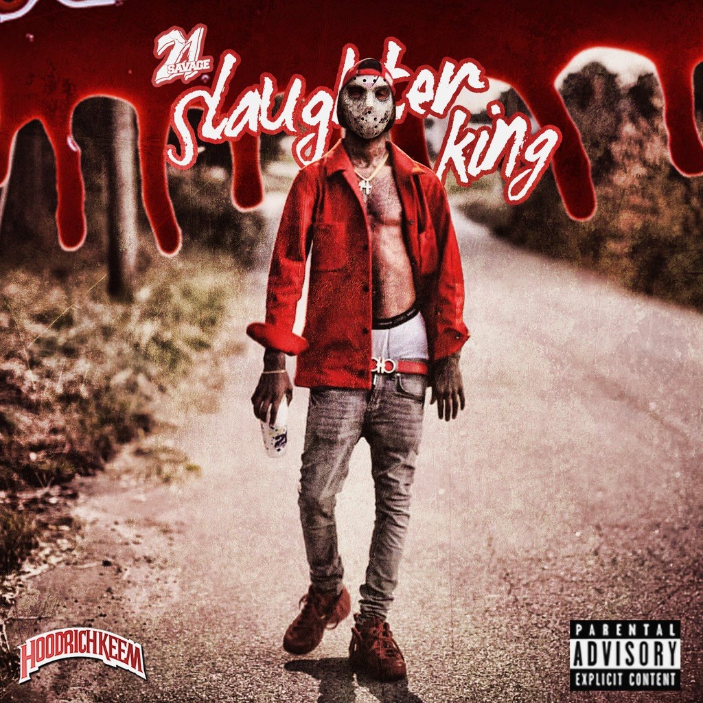 21 Savage // Slaughter King
