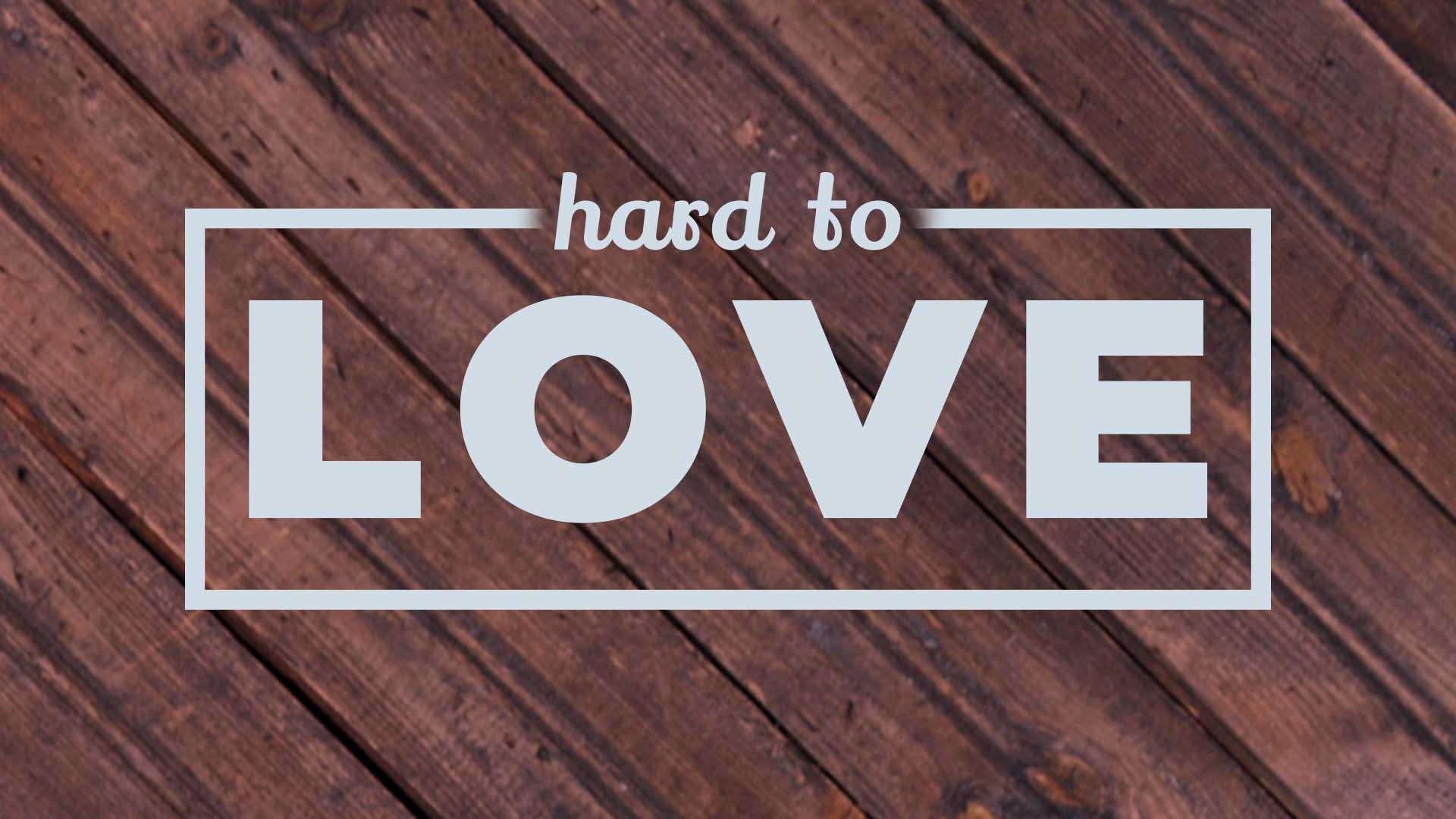 hard to love.jpg
