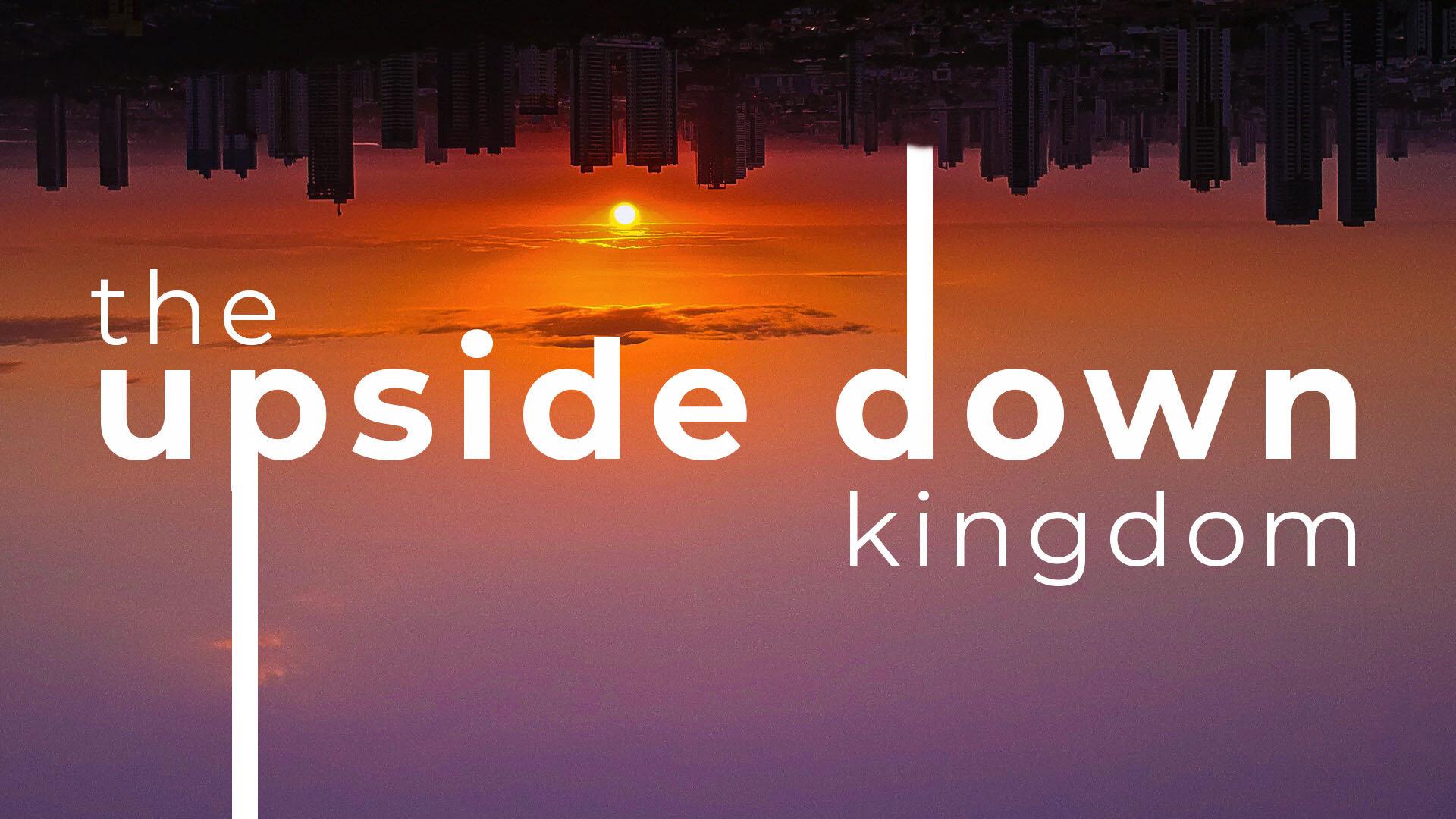 upside down kingdom.jpg