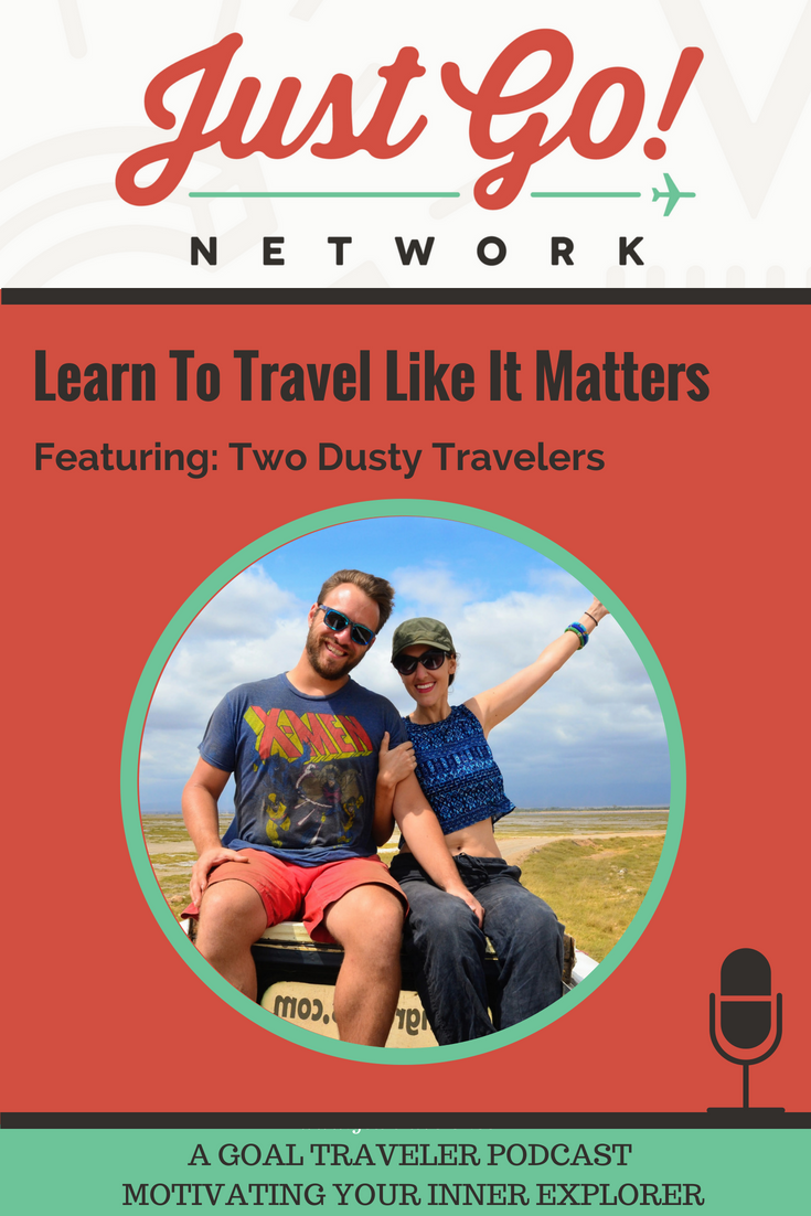 GOAL TRAVELER-PODCAST- JUST GO NETWORK-two dustry travelers.png