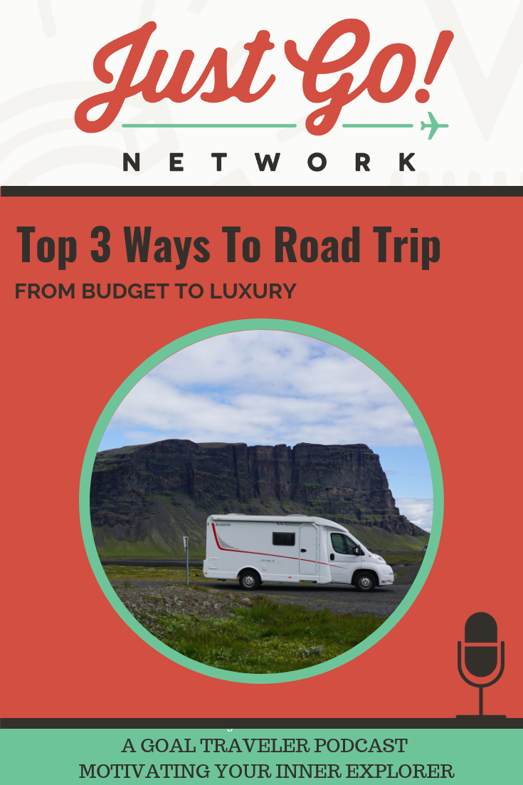 GOAL TRAVELER-PODCAST- JUST GO NETWORK- ROAD-TRIPS.png