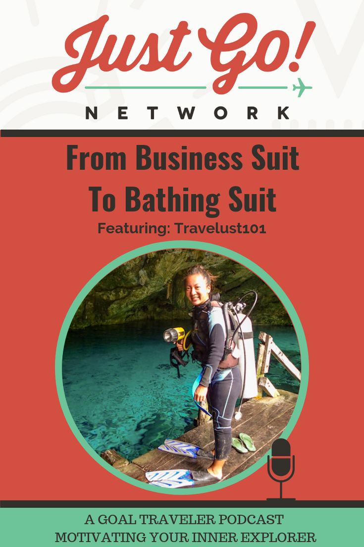 GOAL TRAVELER-PODCAST- JUST GO NETWORK-FROM BUSINESS SUIT TO BATHING SUIT-.png
