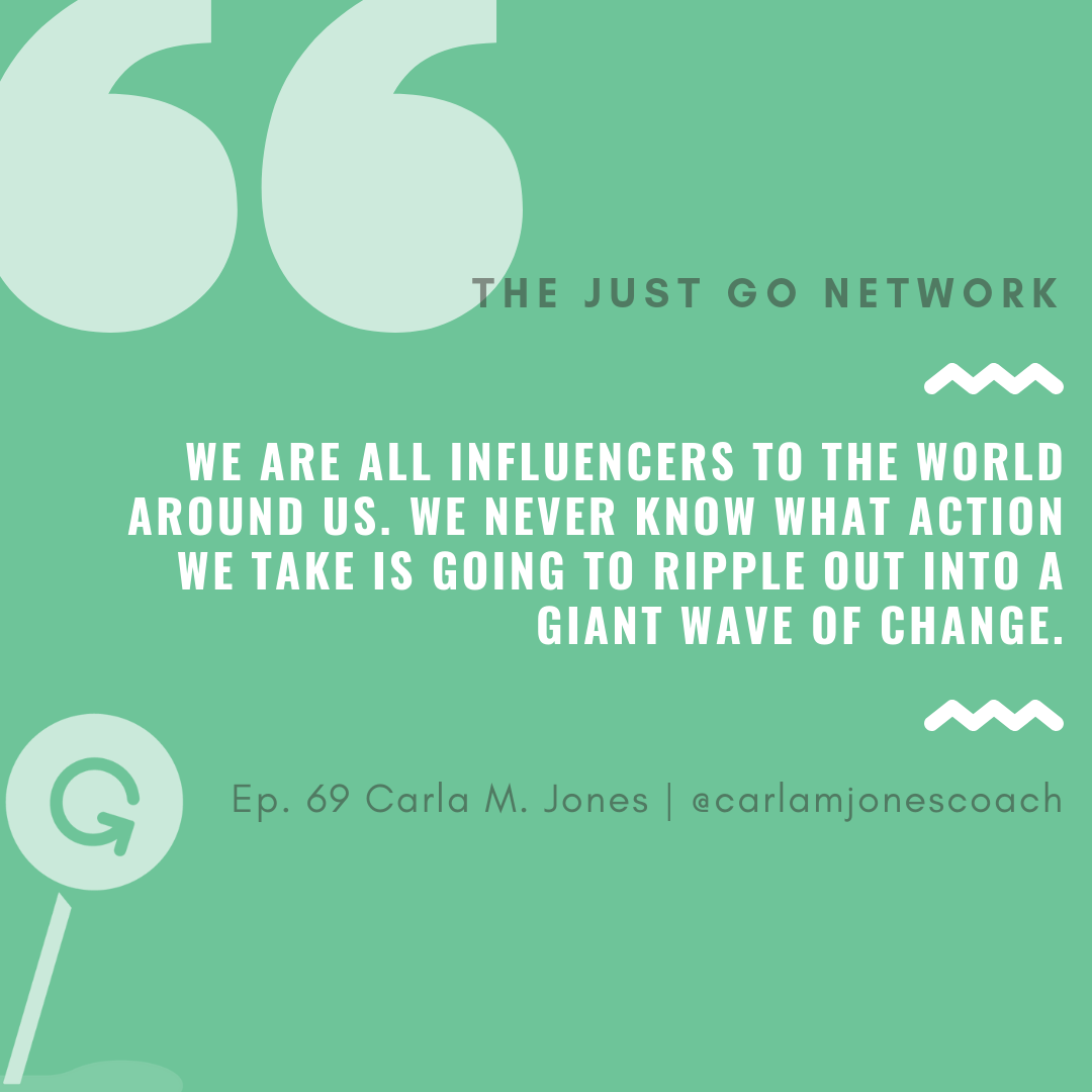 WE ARE ALL INFLUENCERS TO THE WORLD AROUND US-QUOTE-THE JUST GO NETWORK-PODCAST