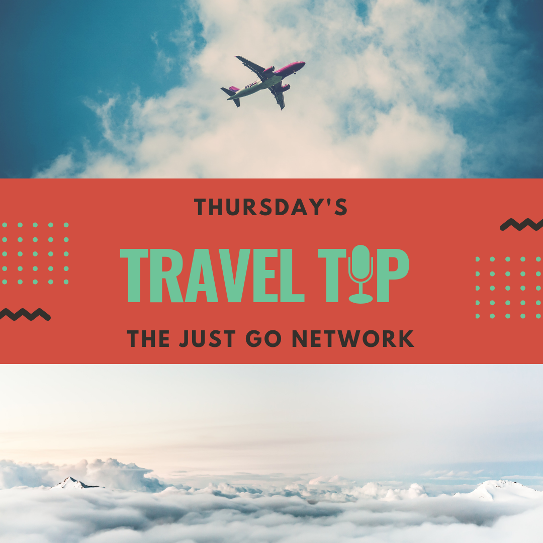 THURSDAYS-TRAVEL TIP-THE JUST GO NETWORK PODCAST