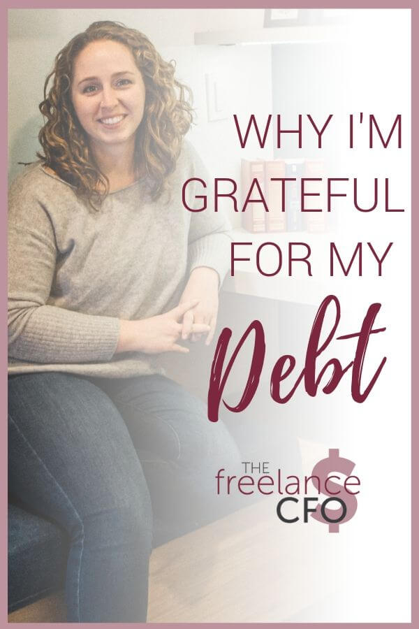 Why am I grateful for my debt, you may ask? It's a valid question, but the answer might surprise you...