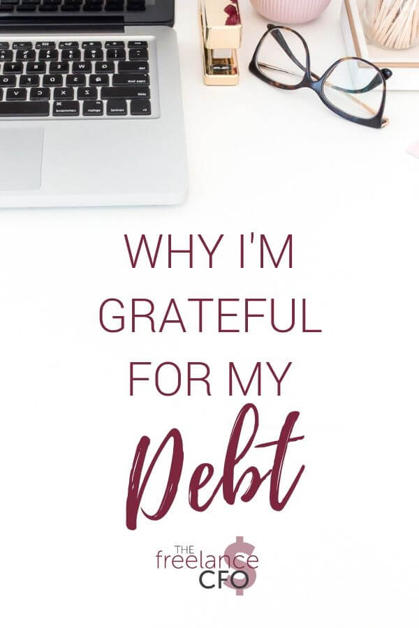 Being grateful for your debt is a beneficial mindset to have when living an abudant life. Find out why!