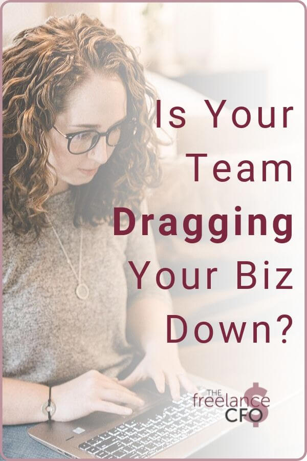 Outsourcing parts of your business is supposed to help your business grow faster, but what if they are slowing you down instead? Here's what to watch out for and what to do if one or more team members is dragging your business down.