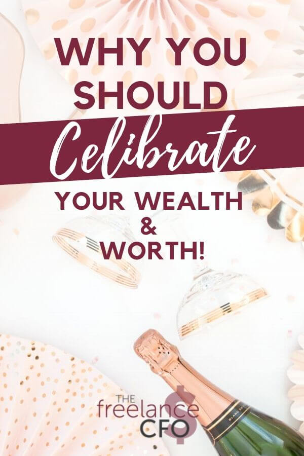 Do you take the time to celibrate your worth and wealth? This act of self-care seems obvious, but few people actually practice this. But there is a good reason why you should!