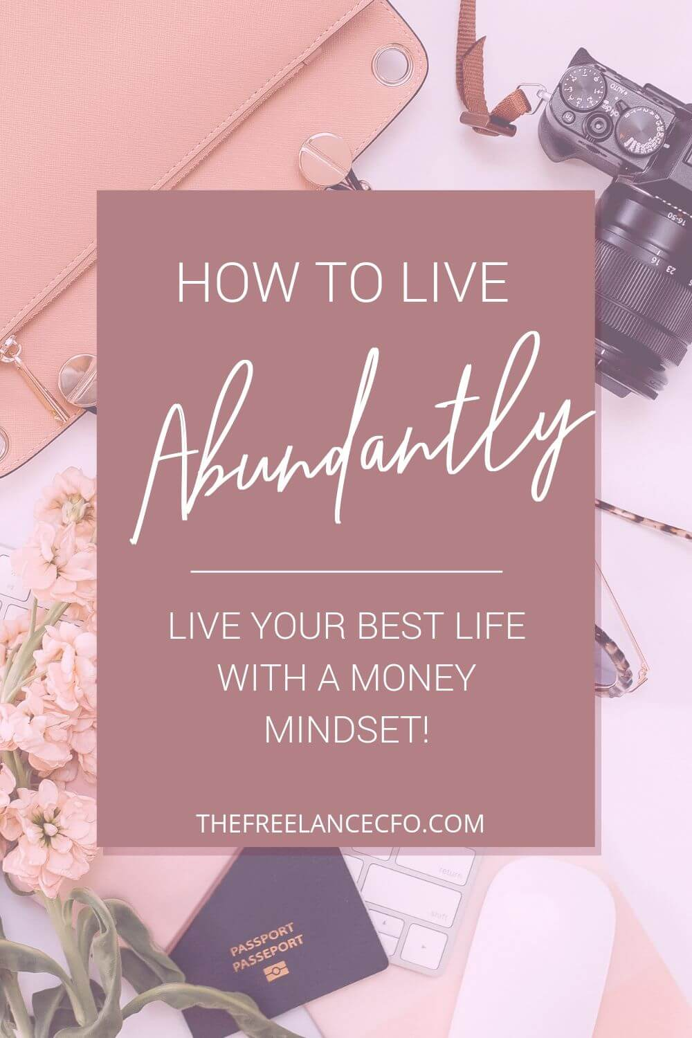 Live your best life by shifting your mindset about money and success. Here's how an abundant mindset changed my life!