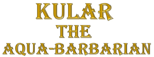 KULAR THE AQUA-BARBARIAN
