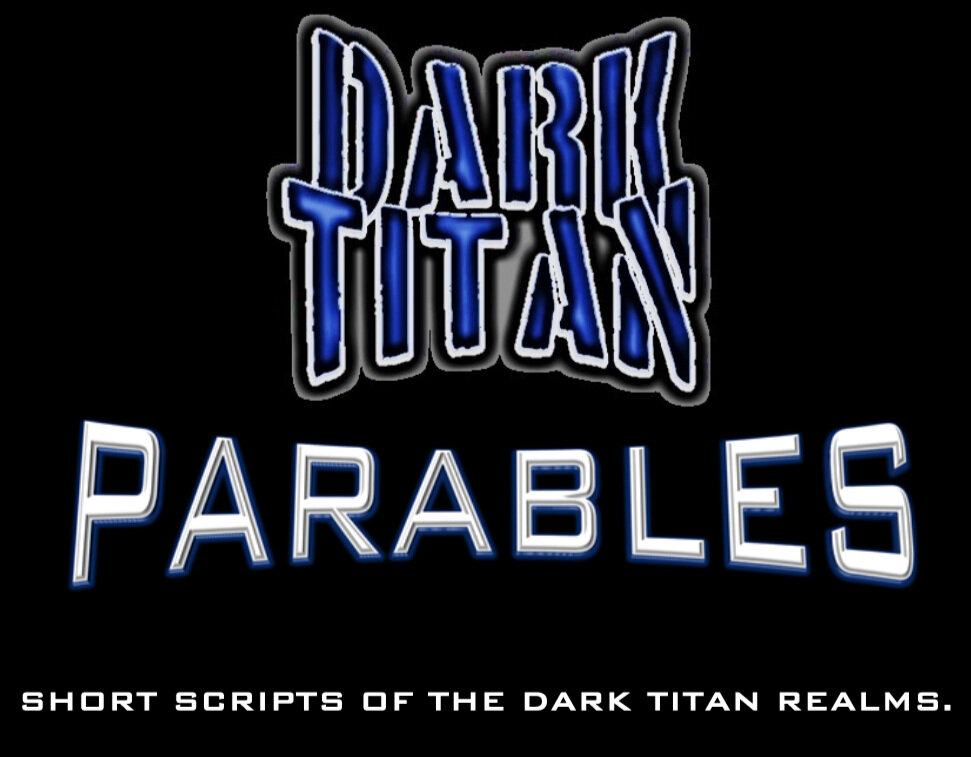 DARK TITAN PARABLES