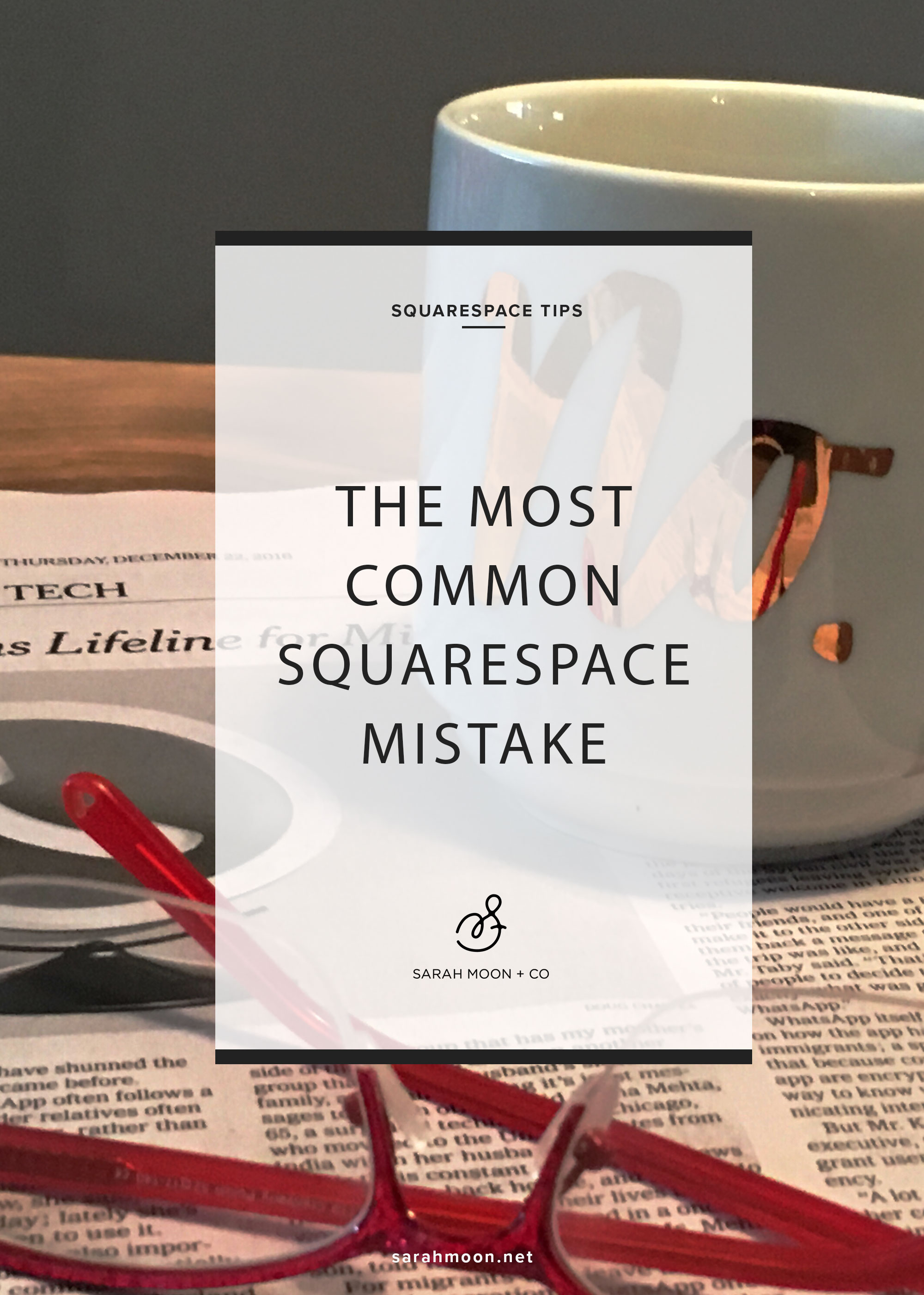 The most common Squarespace mistake. Sarah Moon + Co