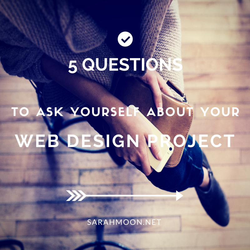 5 Questions to Consider When Talking to a Designer - SarahMoon.net, Squarespace & Web Design Specialist