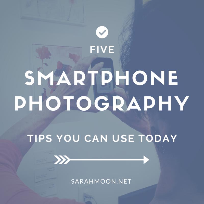 Five Smartphone Photography Tips You Can Use Today | Sarah Moon, SarahMoon.net