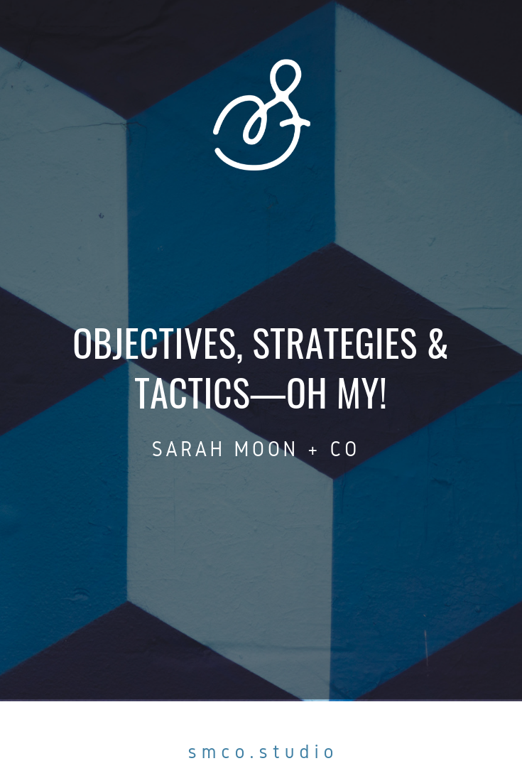 Objectives, strategies & tactics—oh my.png