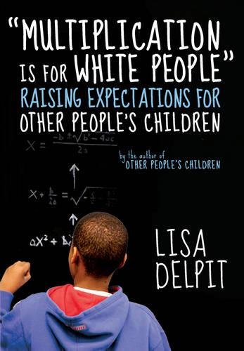 """""""Multiplication Is For White People"""" is a blueprint for raising our expectations for children of color."""