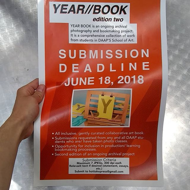 **CALL FOR STUDENT WORK** Hot Take Press is printing the second edition of YEAR BOOK, a collection of DAAP SOA student work, in preparation for the upcoming Cincinnati Art Book Fair! We are accepting photography or photographically-informed work, as well as artist statement and relevant texts.  Submit your work soon! The deadline for submissions is June 18th! **YEAR BOOK is an ongoing archival photography and bookmaking project. It is a comprehensive collection of work from students in DAAP'S School of Art. -All inclusive, gently curated collaborative art book. -Submissions requested from any and all DAAP stu-dents who are/ have taken photo classes. -Opportunity for inclusion in production/ learning bookmaking processes.**