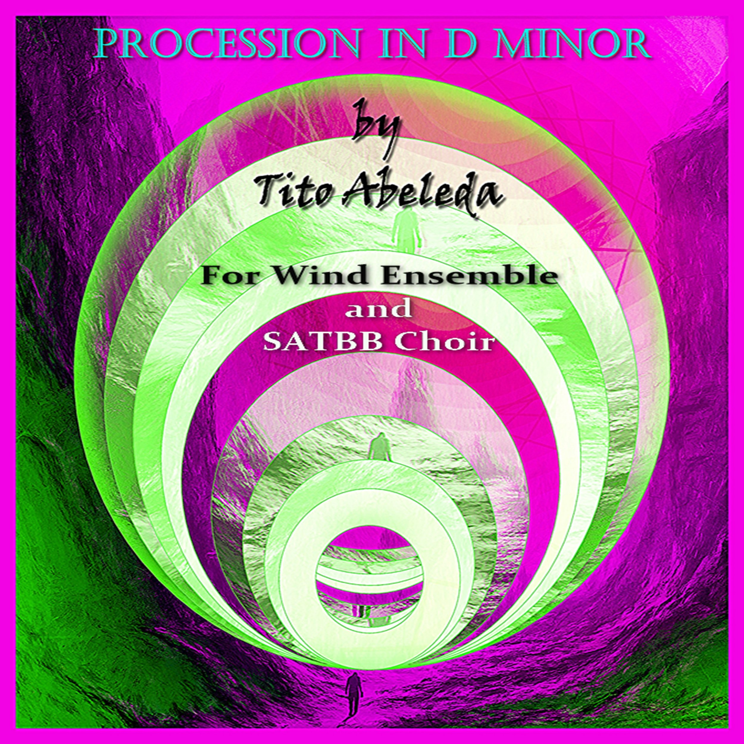 Procession in D Minor (for Wind Ensemble and SATBB Choir)