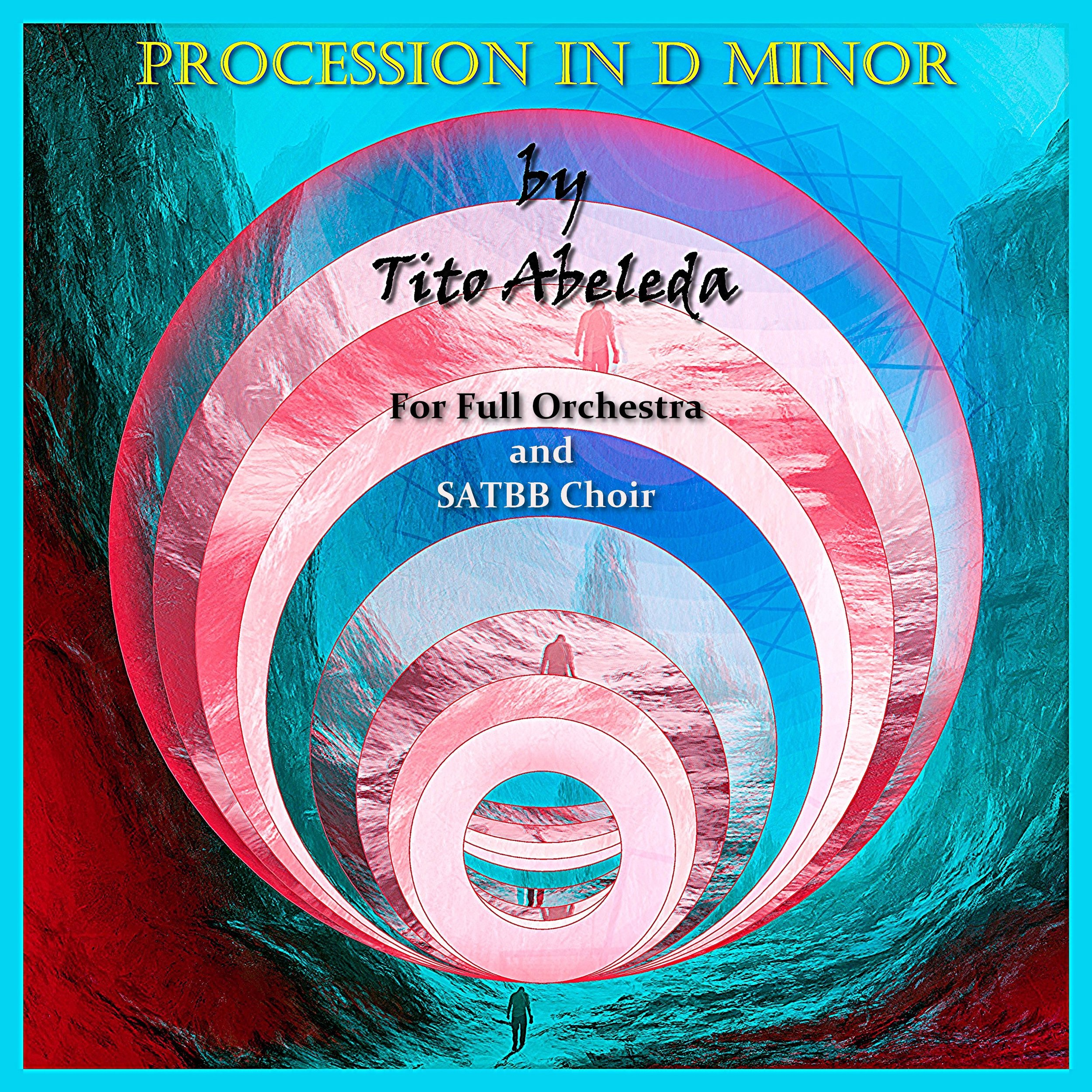 Procession in D Minor (for Orchestra and SATBB Choir)