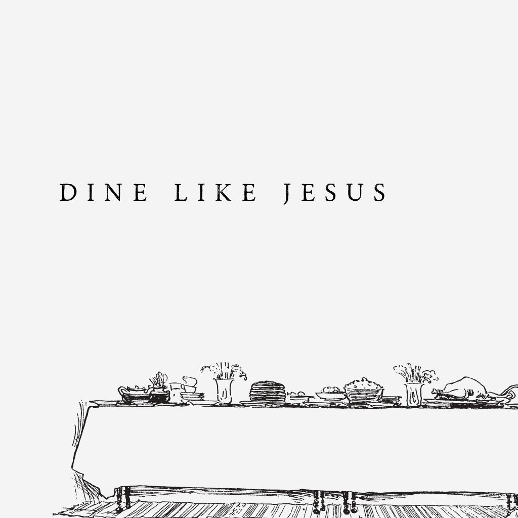 1024x1024px_ Dine Like Jesus.png