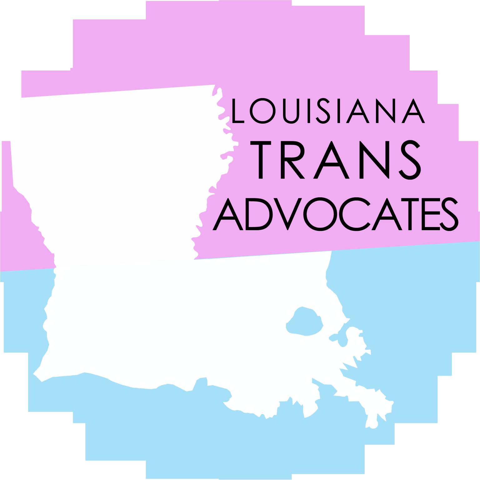 Louisiana trans advocates  - statewide