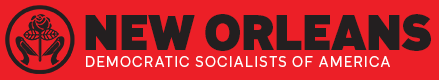 New Orleans chapter democratic socialists  - New orleans
