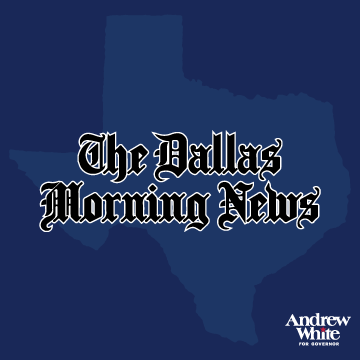 "The Dallas Morning News  ""Houston businessman Andrew White has a famous last name, but it is his knowledge of the state's complex challenges that make him far and away the better choice in the crowded nine-way Democratic primary for governor.""     Read More"