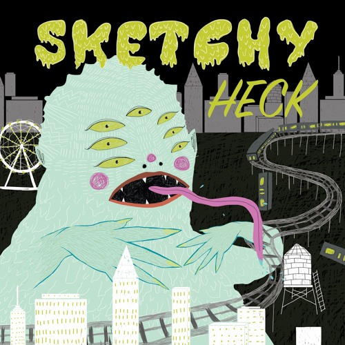 Sketchy Heck cover art-t500x500.jpg