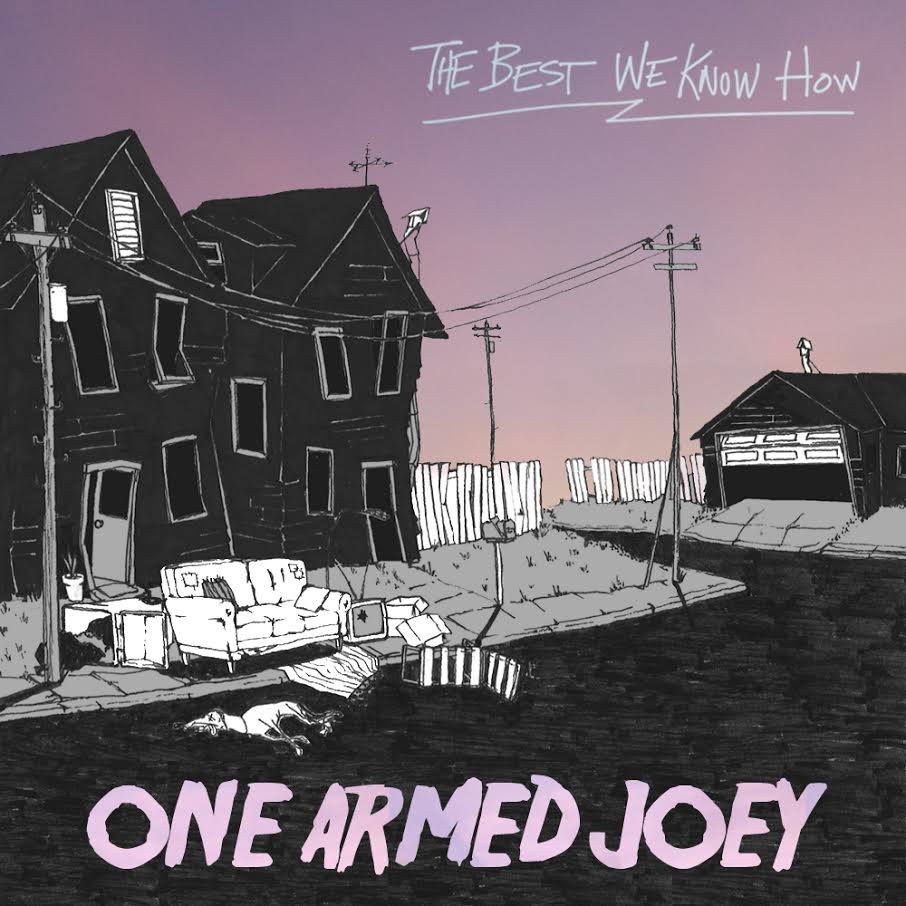 One Armed Joey The Best We Know How.jpg