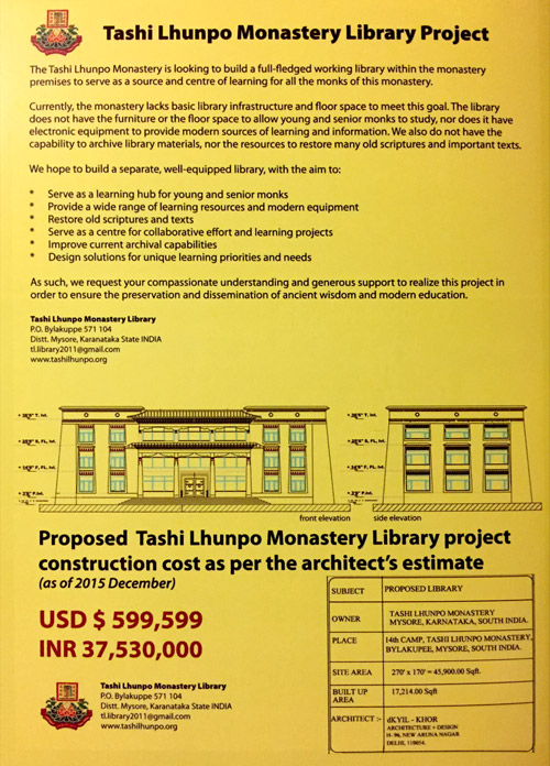 "Please help us build a state-of- the-art Library for Tashi Lhunpo Monastery. A new library will provide a scholastic environment for young and senior monks to study and collaborate on academic projects, provide space and resources to restore and preserve old scriptures and important texts.  The entire Monastic community at Tashi Lhunpo asks for your help in building a new library. Your generous contribution is very much appreciated. Please donate now by clicking on the ""Donate"" button on the right-hand side of this page."""