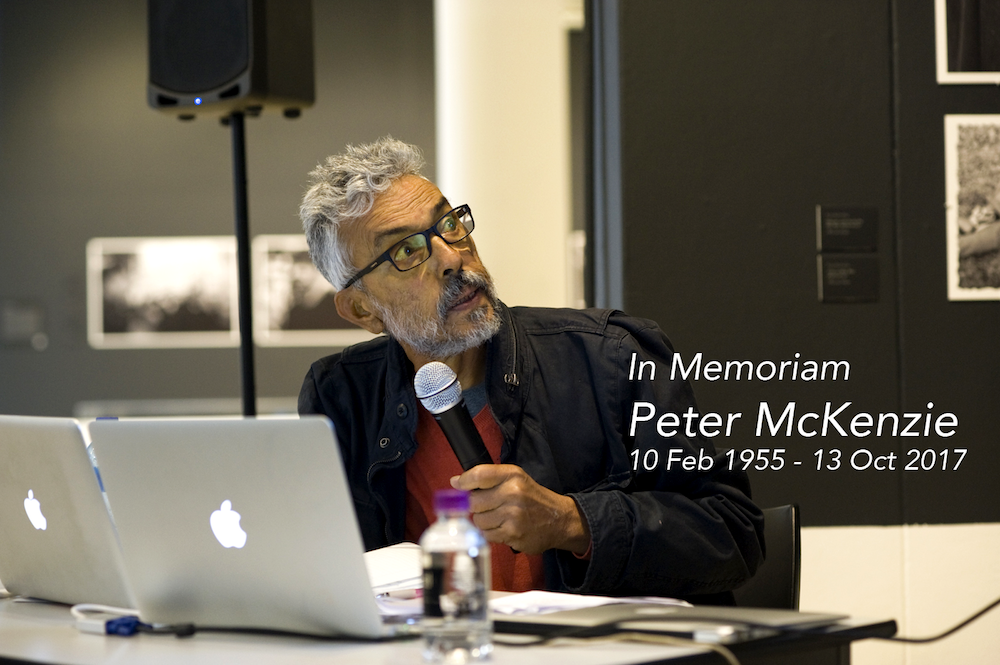 Photographer and former Afrapix member Peter McKenzie passed away on Friday 13 October 2017, just two days after presenting a thought-provoking paper on teaching the history of African photography, at the 'Inhabiting the Frame' colloquium. On behalf of all those who participated in the colloquium programme - many of whom were personal friends and colleagues - VIAD would like to acknowledge Peter's warm and generous personality, as well as his seminal contribution to photographic practice and pedagogy in South Africa.