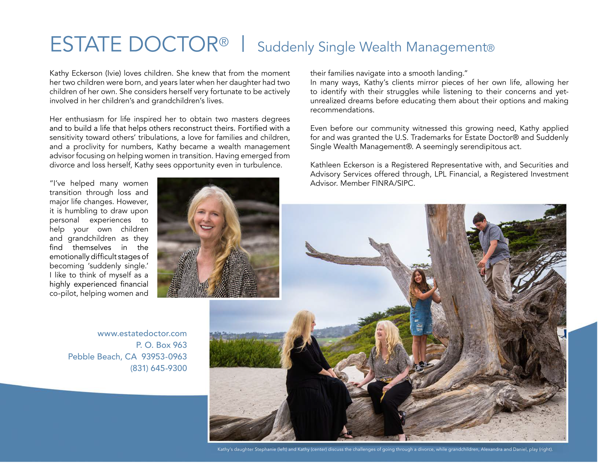 From the Summer 2015 Issue of  65° Magazine.  This article was published in 2015 when Kathy was registered with LPL Financial as a Registered Representative. Kathy is no longer affiliated with LPL as a Registered Representative. Kathy is an Investment Advisor Representative with, and offers investment advisory and financial planning services through, Advisory Alpha, LLC, a SEC Registered Investment Advisor.*