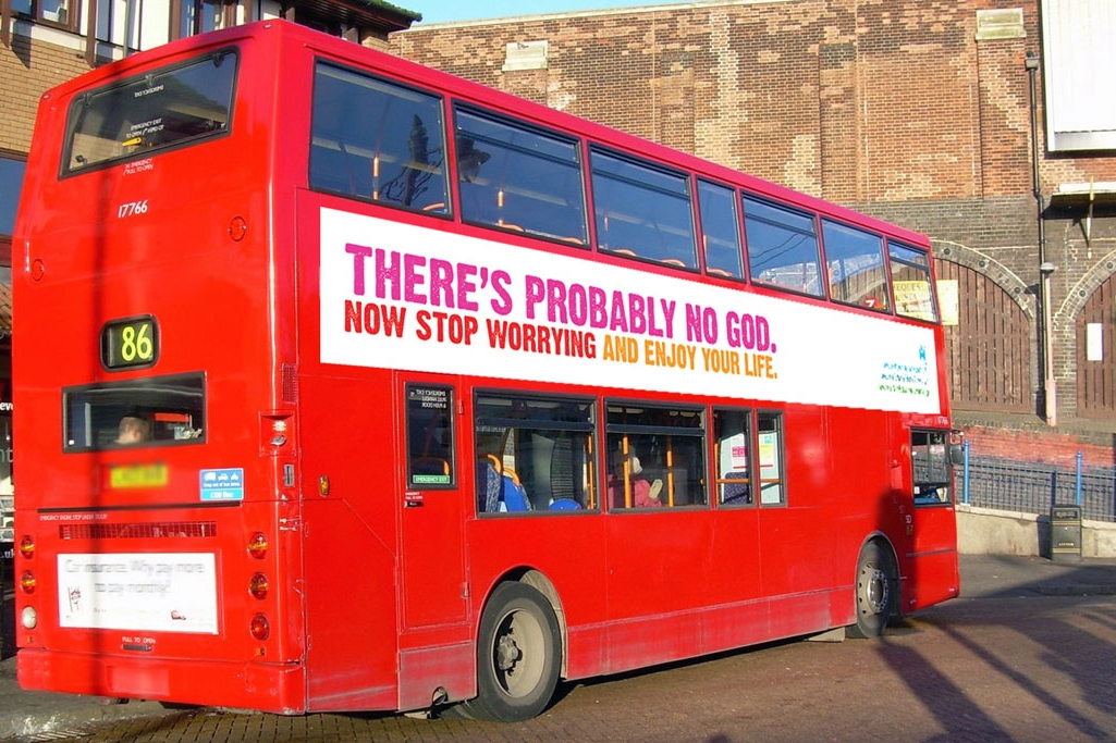 """""""There's probably no God. Now stop worrying and enjoy life."""" — Atheist Bus Campaign"""