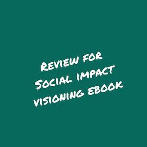 Review+forSocial+impact+visioning+ebook.jpg