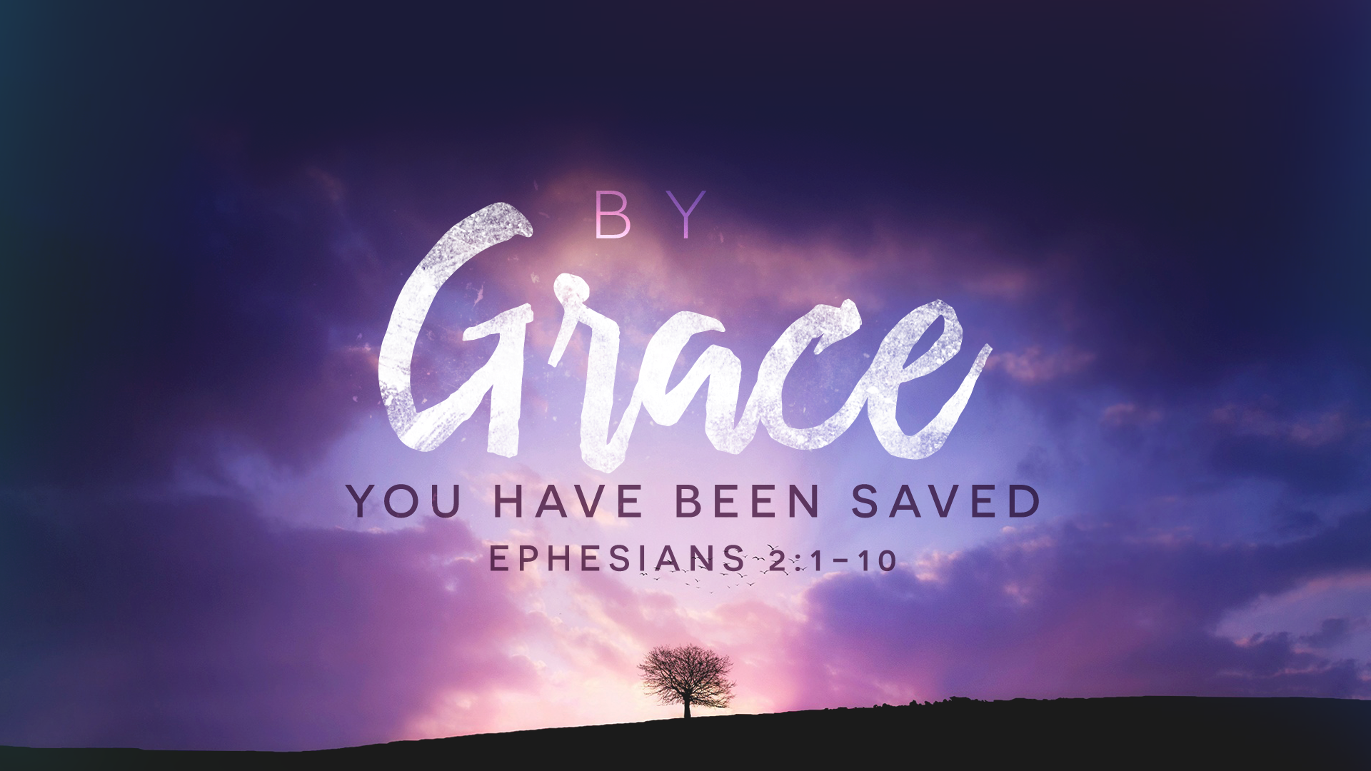 By Grace You Have Been Saved Eph 2.png