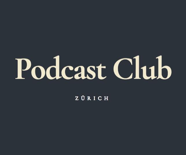 Podcast Club Zürich