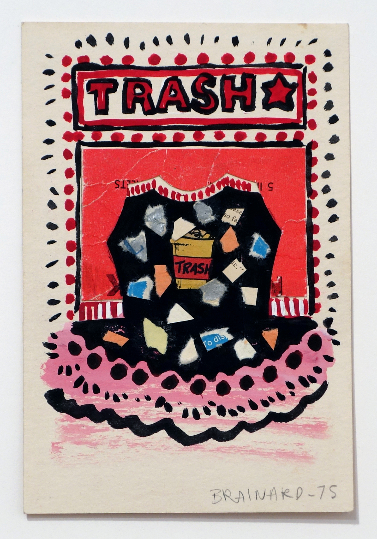 Joe Brainard,  Trash , 1975, collage and poster paint on paper, 6h x 4w in.